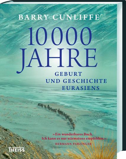 10.000 Jahre. Geburt und Geschichte Eurasiens.