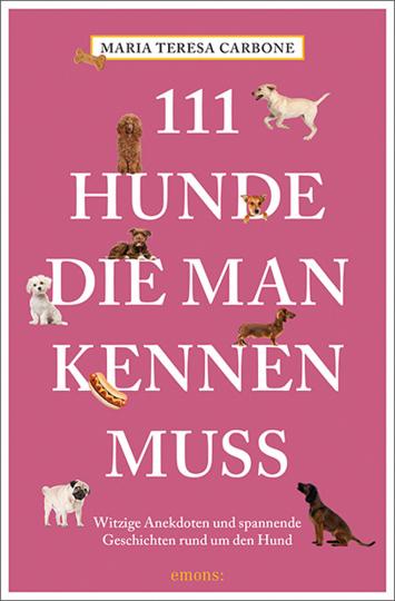 111 Hunde, die man kennen muss.
