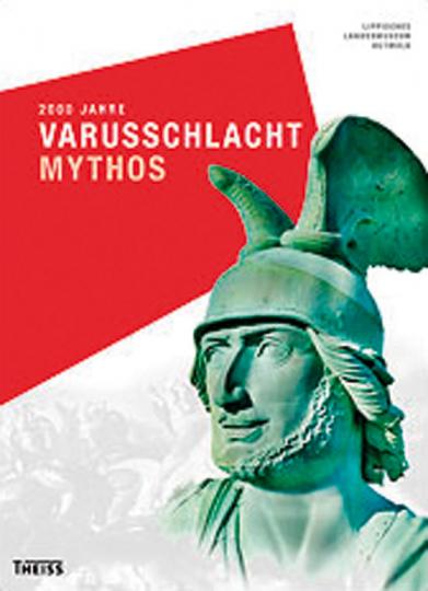 2000 Jahre Varusschlacht. Mythos.