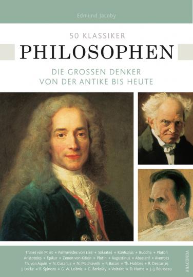50 Klassiker Philosophen. Die großen Denker von der Antike bis heute.