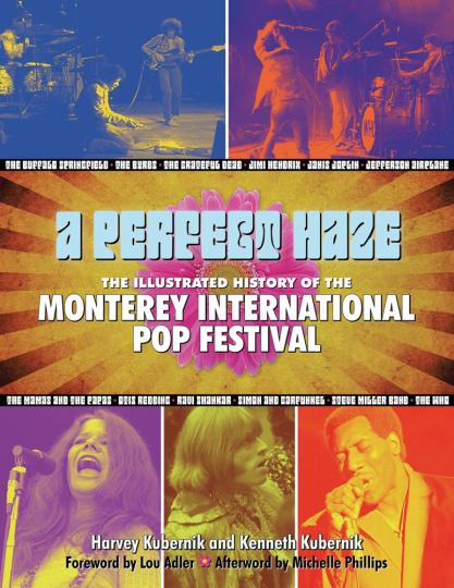 A Perfect Haze. Die illustrierte Geschichte des Monterey International Pop Festival.