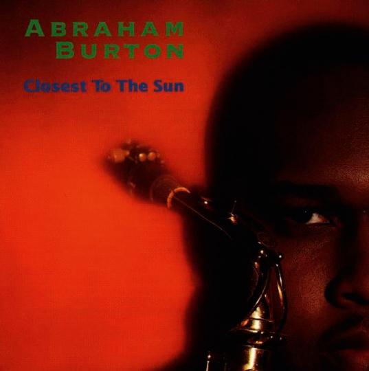 Abraham Burton. Closest To The Sun. CD.