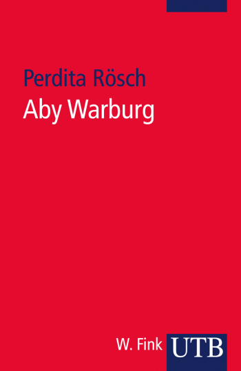 Aby Warburg. Ein Portrait in Werkanalysen.