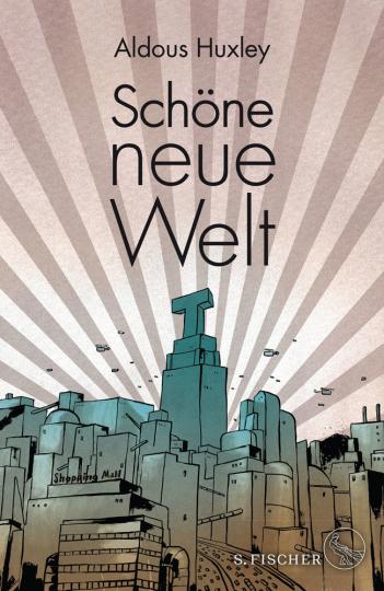 Aldous Huxley. Schöne Neue Welt. Ein Roman. Illustrierte Ausgabe.