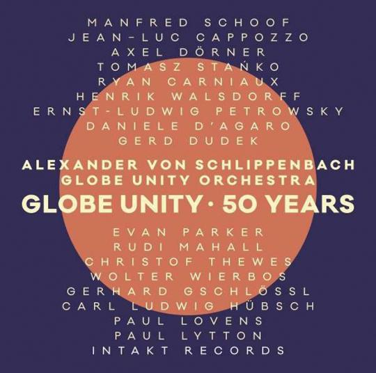 Alexander von Schlippenbach und Globe Unity Orchestra. Globe Unity - 50 Years. CD.