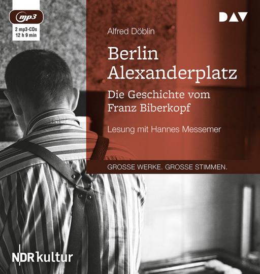Alfred Döblin. Berlin Alexanderplatz. Die Geschichte vom Franz Biberkopf. 2 mp3-CDs.