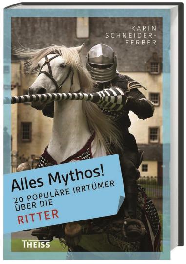 Alles Mythos! 20 populäre Irrtümer über die Ritter.
