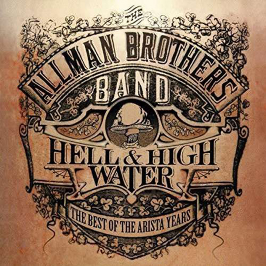 Allman Brothers Band. Hell & High Water: The Best Of The Arista Years. CD.
