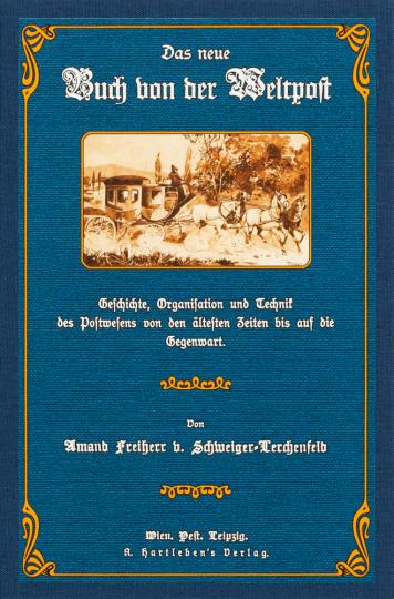 Amand Freiherr von Schweiger-Lerchenfeld. Das neue Buch von der Weltpost.