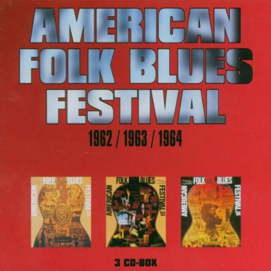 American Folk Blues Festival 1962, 1963, 1964. 3 CDs.