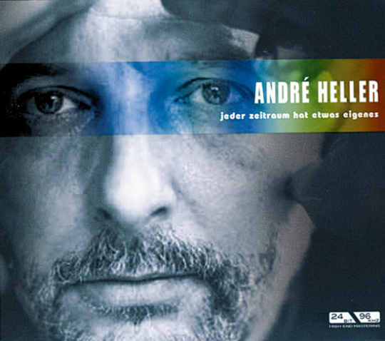 André Heller. Jeder Zeitraum hat etwas Eigenes. CD.