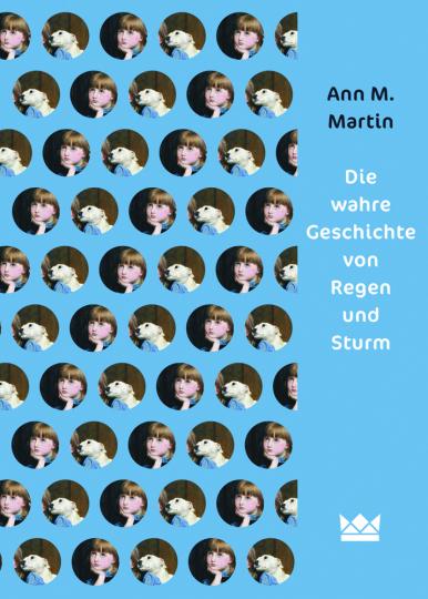 Ann M. Martin. Die wahre Geschichte von Regen und Sturm.