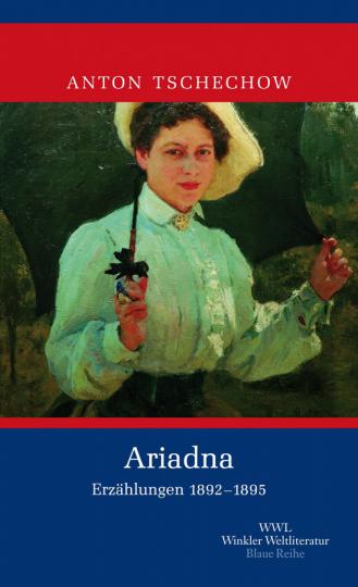 Anton Tschechow. Ariadna. Erzählungen 1892-1895. Bd. 3.