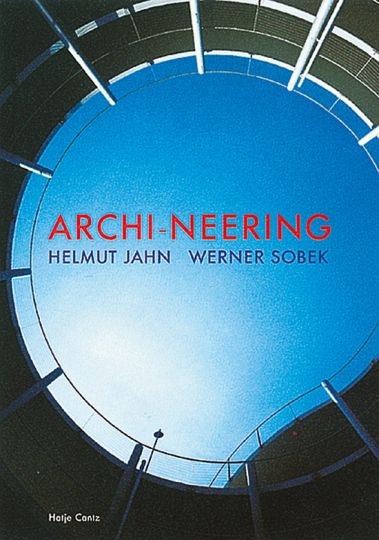 Archi-Neering. Helmut Jahn & Werner Sobek.