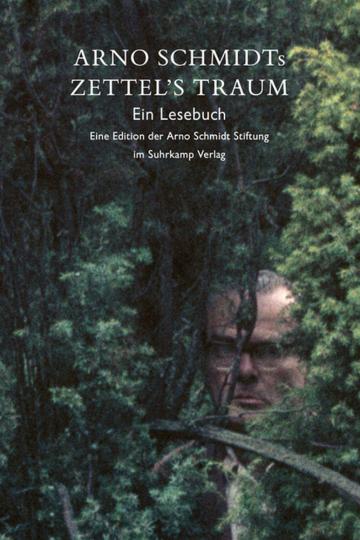 Arno Schmidts Zettel's Traum. Ein Lesebuch.