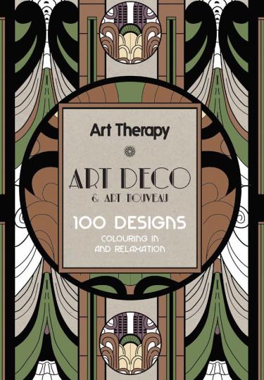 Art Therapy. Art Deco und Jugenstil. 100 Motive zum Ausmalen.