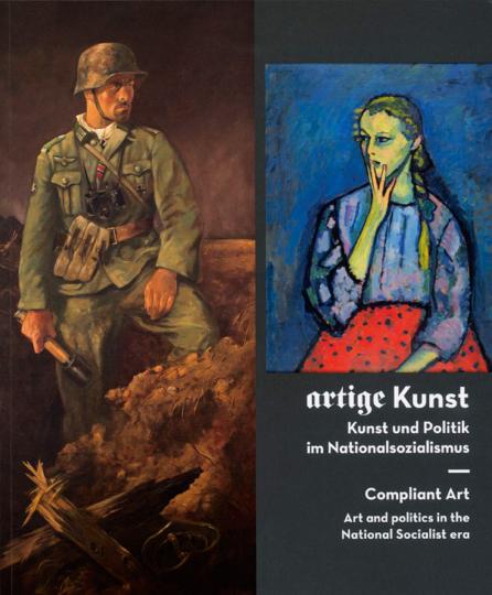 Artige Kunst. Kunst und Politik im Nationalsozialismus.