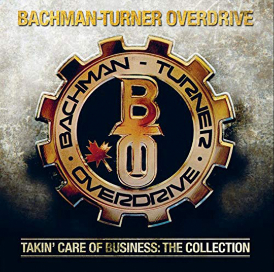 Bachman-Turner Overdrive. Takin Care Of Business: Collection. CD.