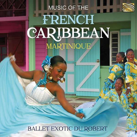 Ballet Exotic Du Robert. Karibische Klänge aus Martinique. CD.