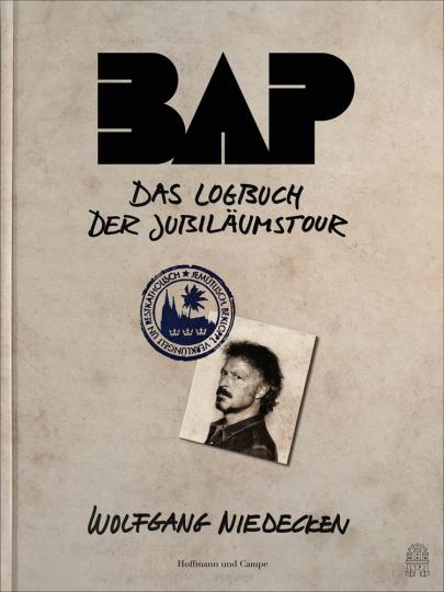 BAP - Das Logbuch der Jubiläumstour.