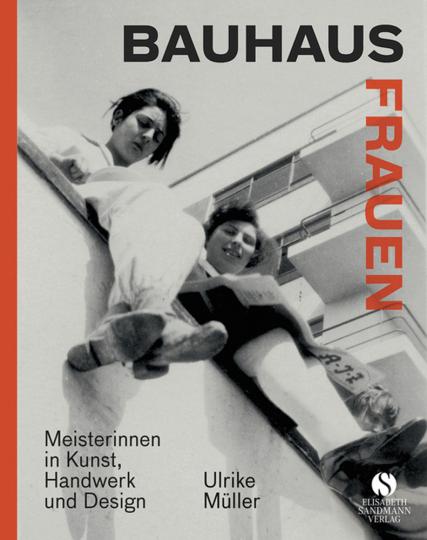 Bauhaus Frauen. Meisterinnen in Kunst, Handwerk und Design.