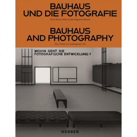 Bauhaus und die Fotografie. Zum Neuen Sehen in der Gegenwartskunst.