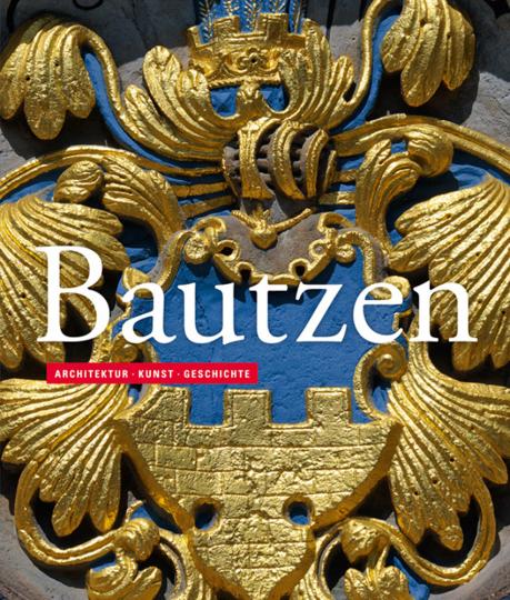 Bautzen. Architektur Kunst Geschichte.