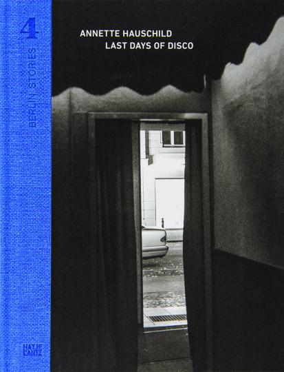 Berlin Stories 4. Annette Hauschild. Last Days of Disco.