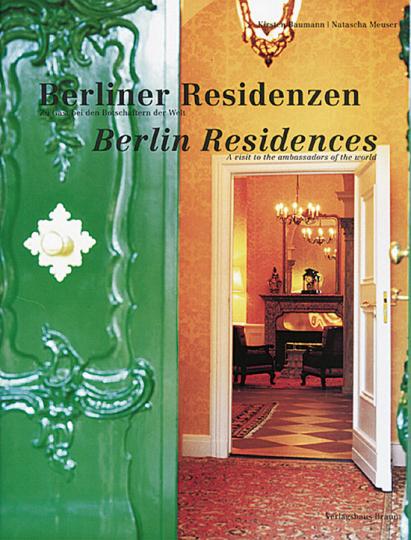 Berliner Residenzen - Zu Gast bei den Botschaftern der Welt