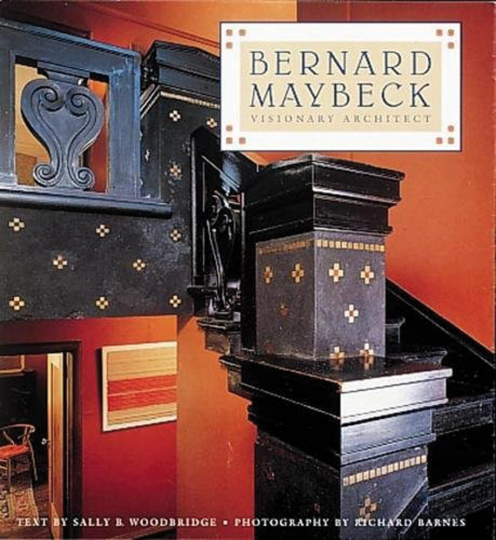 Bernard Maybeck. Visionary Architect.