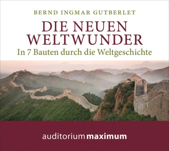 Bernd Gutberlet. Die neuen Weltwunder. In 7 Bauten durch die Weltgeschichte. CD.