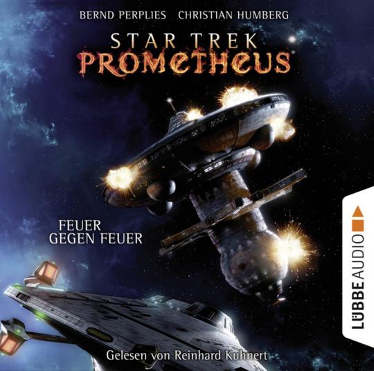 Bernd Perplies, Christian Humberg. Star Trek Prometheus. Teil 1. Feuer gegen Feuer. 10 CDs.