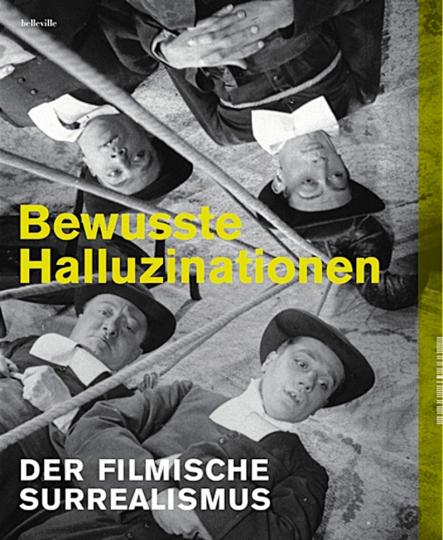 Bewusste Halluzinationen. Der filmische Surrealismus.