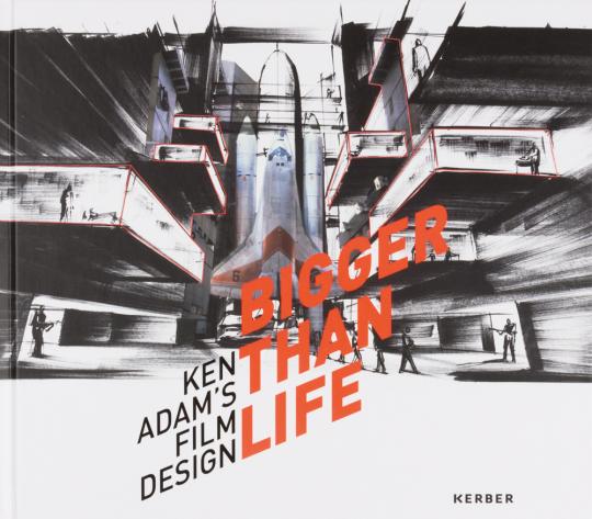 Bigger Than Life. Ken Adam's Film Design.