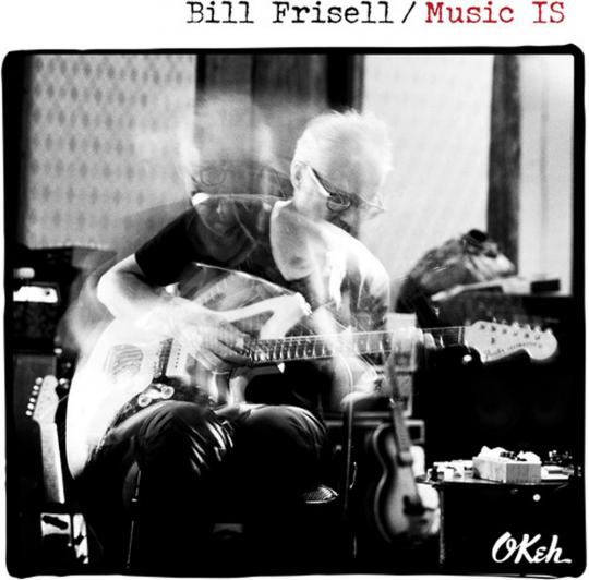 Bill Frisell. Music Is. CD.