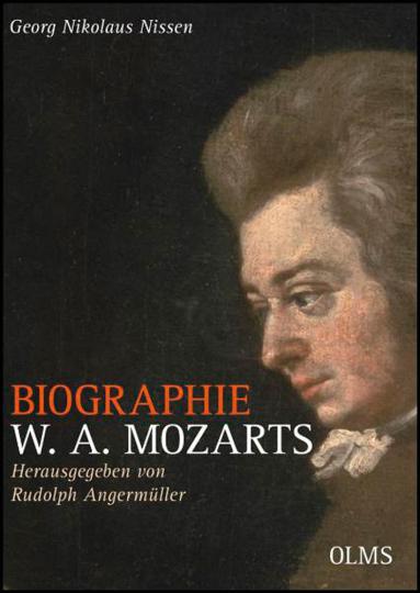Biographie W. A. Mozarts. Kommentierte Ausgabe.