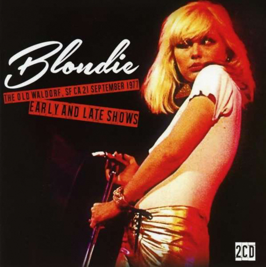 Blondie. The Old Waldorf, SF Ca, 21st Sept. 1977: Early And Late Shows. 2 CDs.