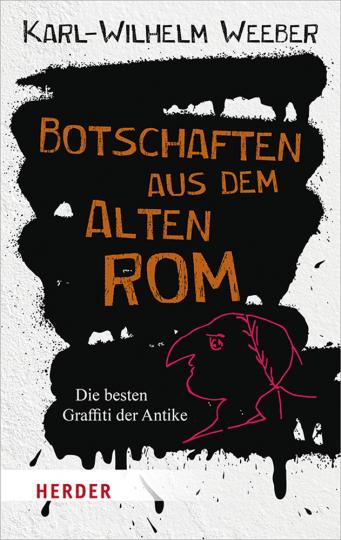 Botschaften aus dem Alten Rom. Die besten Graffitti der Antike.