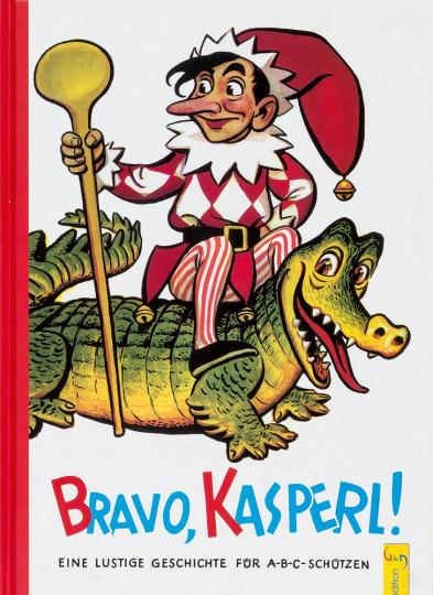 Bravo Kasperl. Eine lustige Geschichte für A-B-C-Schützen.