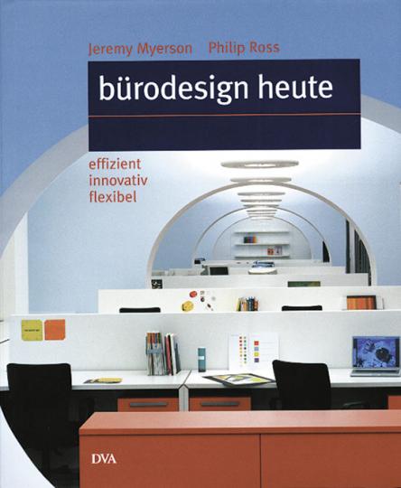 Bürodesign heute. effizient innovativ flexibel