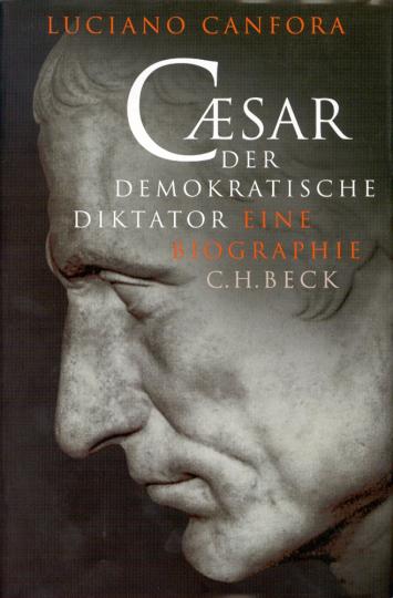 Caesar. Der demokratische Diktator - Eine Biographie
