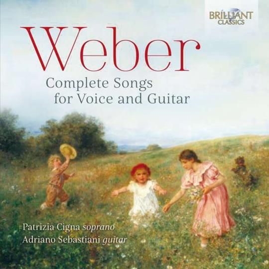 Carl Maria von Weber (1786-1826). Sämtliche Lieder für Sopran & Gitarre. Patrizia Cigna, Adriano Sebastiani. CD.