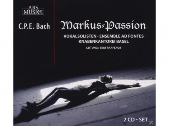 Carl Philipp Emanuel Bach. Markus-Passion. 2 CDs.