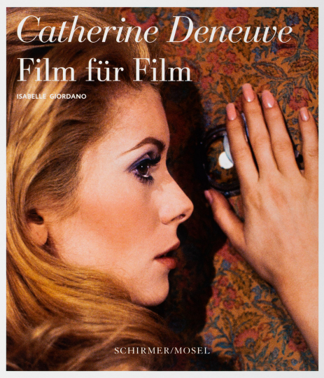 Catherine Deneuve. Film für Film.