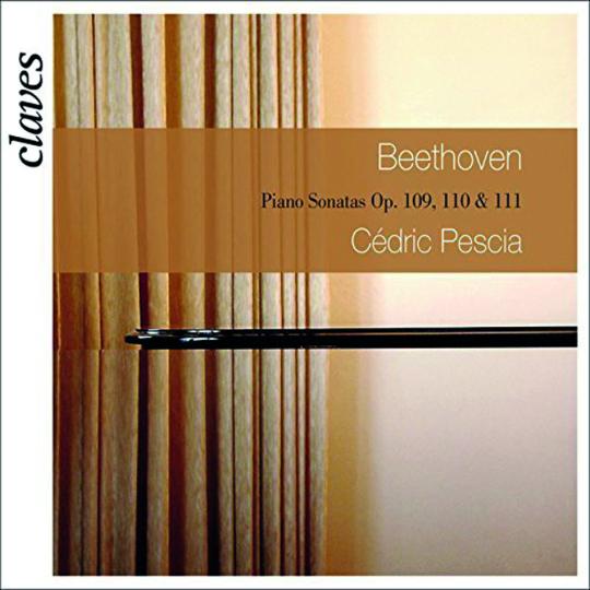 Cedric Pescia spielt Ludwig van Beethoven. Klaviersonaten Opp. 109, 110, 111. CD.