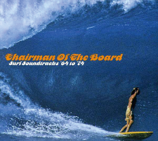 Chairman of the Board. Surf Soundtracks '64 to '74. CD.