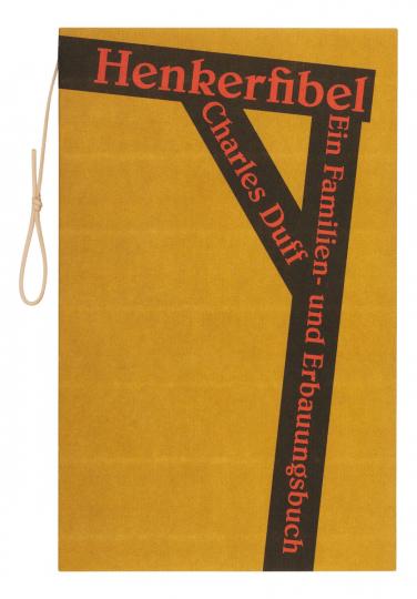 Charles Duff. Henkerfibel. Ein Familien- und Erbauungsbuch. Nachdruck der deutschen Erstausgabe von 1931.