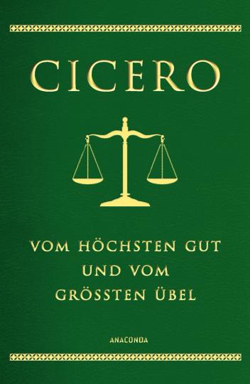 Cicero. Vom höchsten Gut und vom größten Übel.