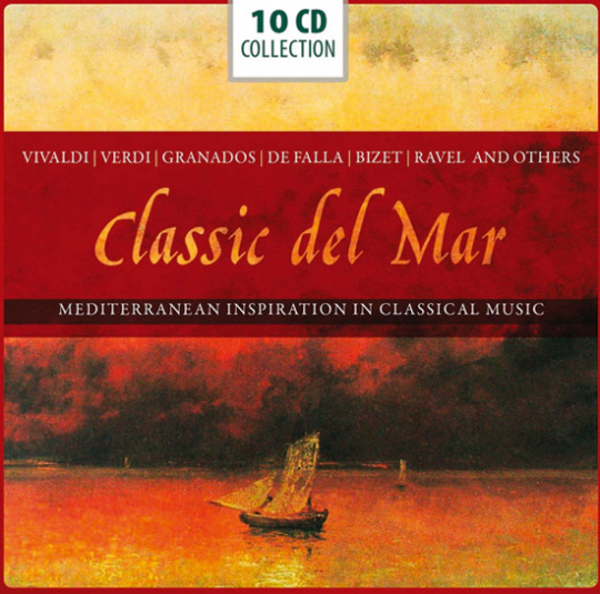 Classic del Mar. Mediterranean Inspiration in Classical Music. Mediterrane Elemente in Klassischer Musik. 10 CD-Set.