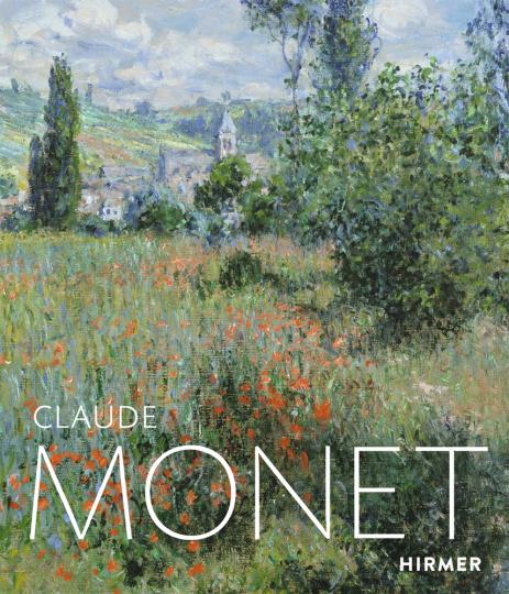 Claude Monet. Die Welt im Fluss.